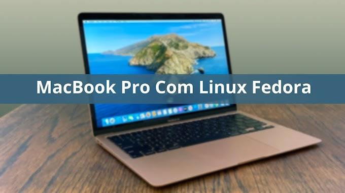 Imagine um MacBook Pro com Linux Fedora!