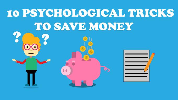 10 PSYCHOLOGICAL TRICKS TO SAVE MONEY FAST