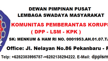 DPP LSM KPK : Membuka Pendaftaran Anggota Baru Untuk di Tempatkan di Seluruh Wilayah Indonesia