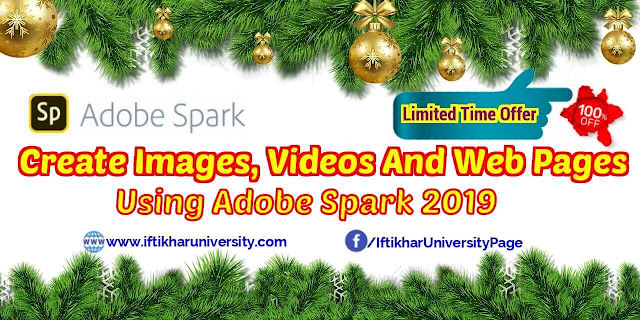 Free Course: Create Images, Videos and Web Pages Using Adobe Spark 2019 | Iftikhar University