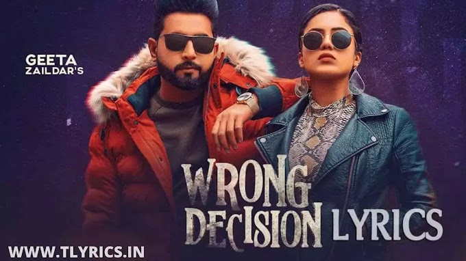Wrong Decision Lyrics - Geeta Zaildar | Gurlej Akhtar | New Punjabi Songs 2020