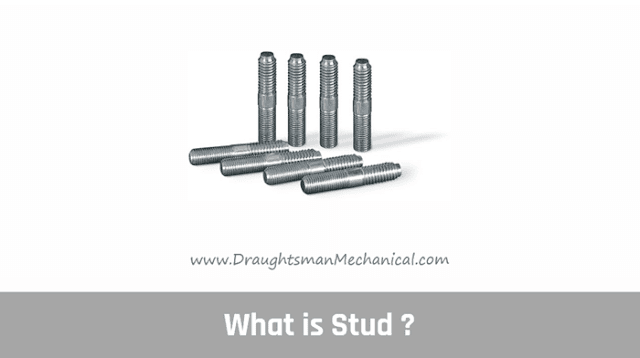 18. What is Stud, Types of Stud in Mechanical Engineering Drawing