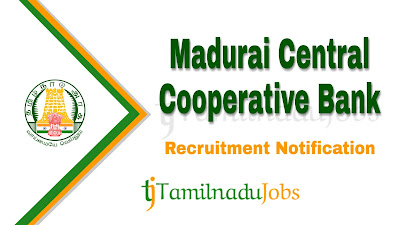 Madurai Central Cooperative Bank recruitment notification 2019, tn govt jobs, govt jobs in tamilnadu, govt jobs for graduate