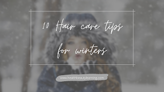 10 EASY TIPS FOR HAIR CARE IN WINTERS