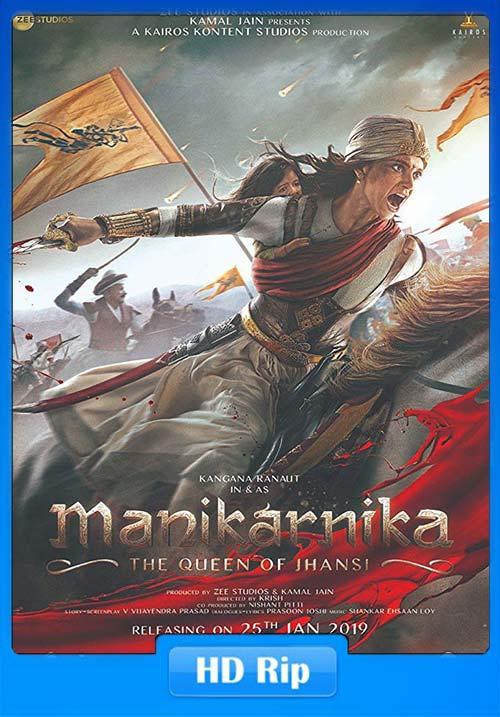 Manikarnika The Queen of Jhansi 2019 Hindi 720p HDRip x264 | 480p 300MB | 100MB HEVC Poster