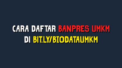 Cara Daftar BANPRES UMKM di bit.ly/BIODATAUMKM