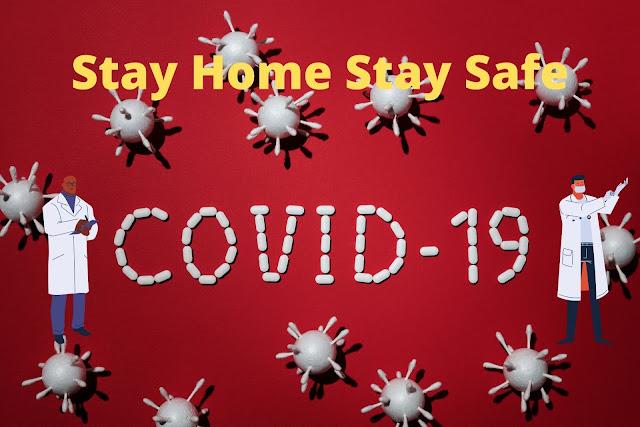 Corona Covid 19- Stay home stay safe