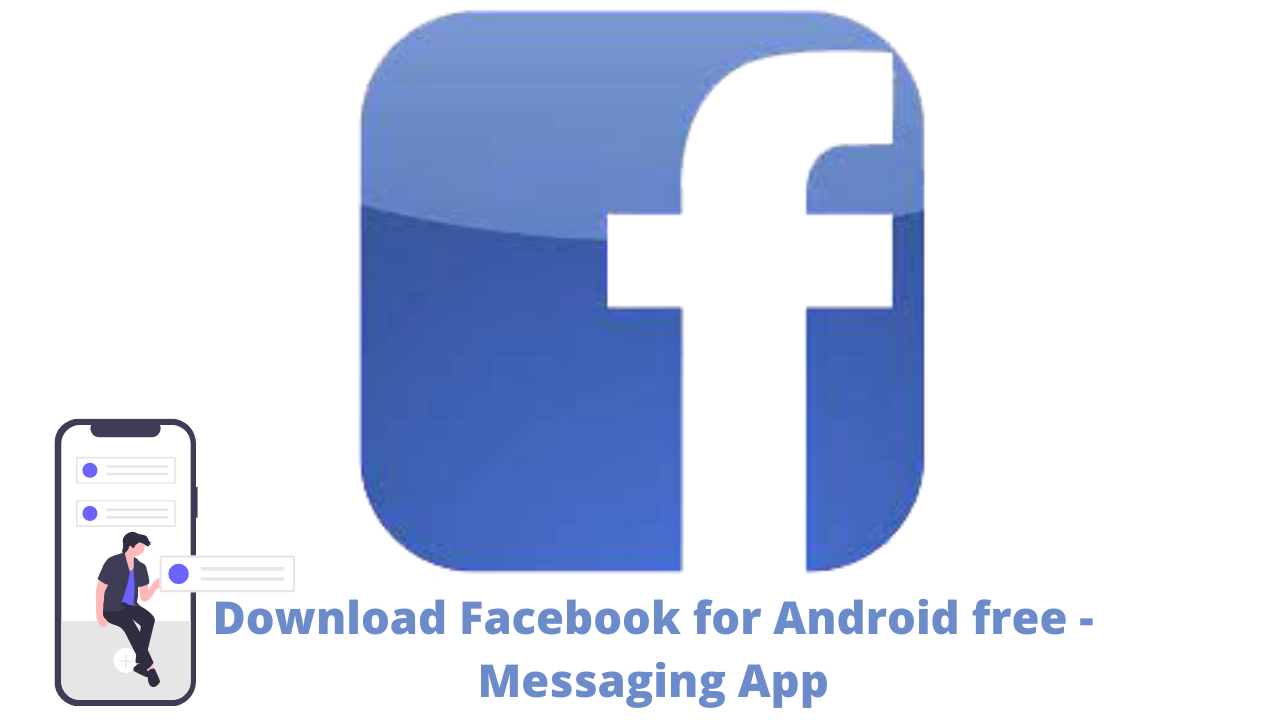 Download Facebook for Android free - Messaging App