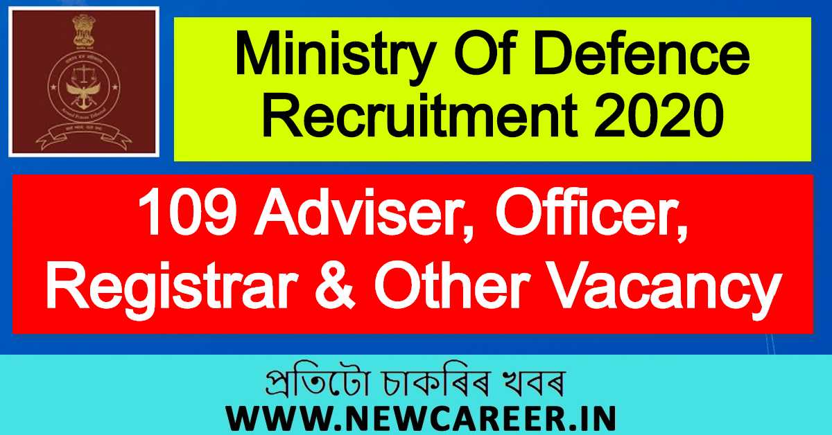 Ministry Of Defence Recruitment 2020 : Apply For 109 Adviser, Officer, Registrar & Other Vacancy