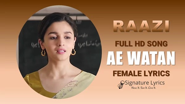 Ae Watan Lyrics (Female) - RAAZI - Sunidhi Chauhan