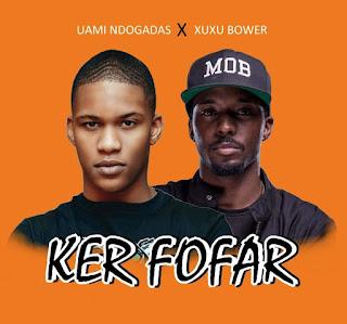 Uami Ndogadas Feat Xuxu Bower - Ker Fofar (Rap) Download Mp3
