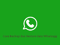 Cara Backup dan Restore Data Whatsapp ke Google Drive