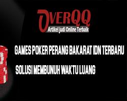 Games Poker Perang Bakarat Idn Terbaru, Solusi Membunuh Waktu Luang