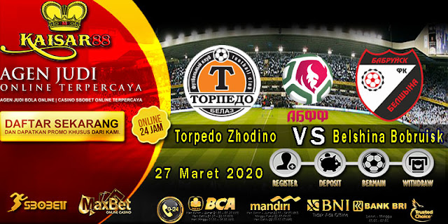 Prediksi Bola Terpercaya Liga Belarus Torpedo Zhodino vs Belshina Bobruisk 27 Maret 2020