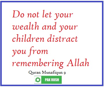 Do not let wealth and children distract you from remembering Allah