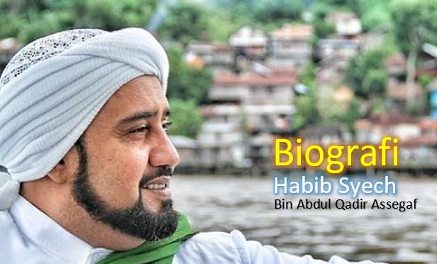 Profil Dan Biografi Habib Syech Bin Abdula Qadir Assegaf - Habib Syech