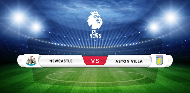 Newcastle United vs Aston Villa Prediction & Match Preview
