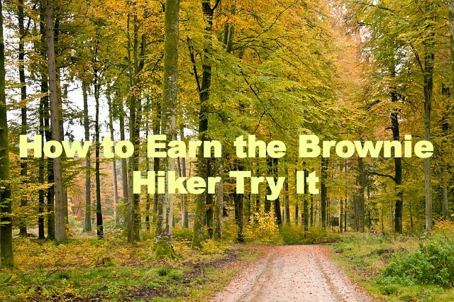 How To Earn Brownie Badges And Try Its How To Earn The Hiker Badge