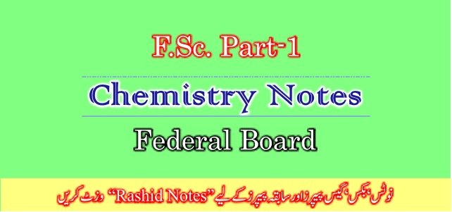 Class 11 Chemistry Notes For FBISE Complete Book Download