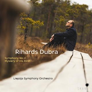 Rihards Dubra Symphony No. 2, Mystery of his birth; Liepāja Symphony Orchestra, Atvars Lakstigala, Eriks Kirsfelds; Skani