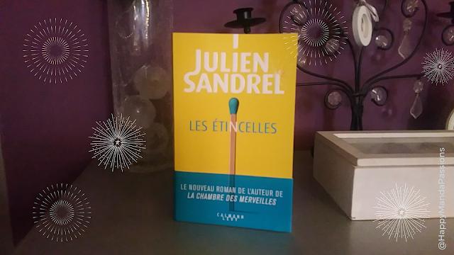 Les étincelles Julien sandrel chroniques littéraires happymanda happybooks
