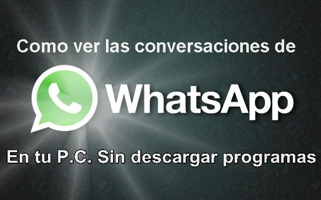 ver conversaciones de whatsapp pc