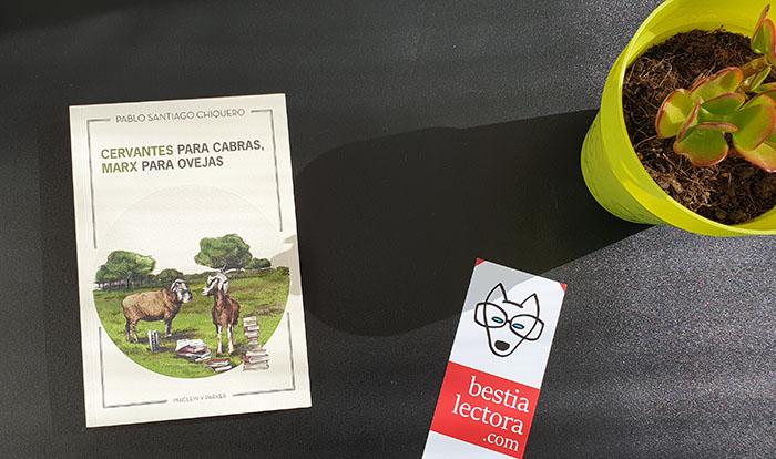 «Cervantes para cabras, Marx para ovejas», de Pablo Santiago Chiquero (Maclein y Parker)