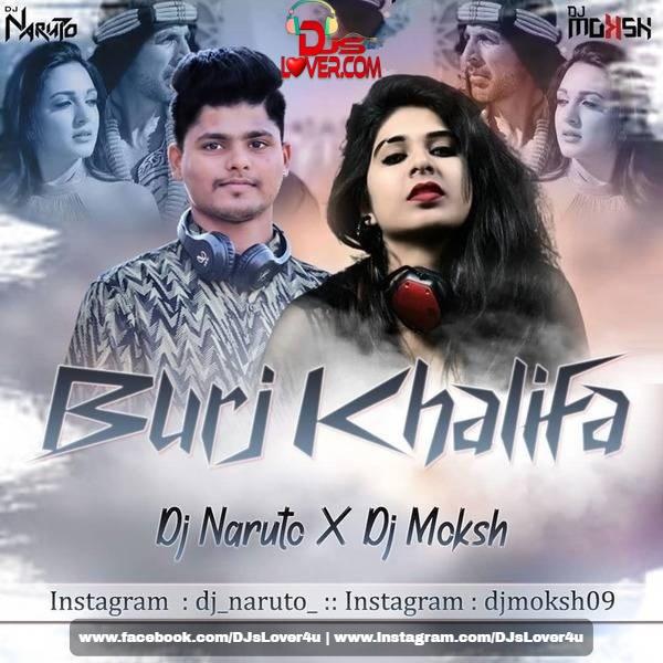 Burj Khalifa Remix DJ Moksh X DJ Naruto