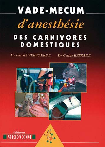Vade-mecum danesthésie des carnivores domestiques 2005 - WWW.VETBOOKSTORE.COM