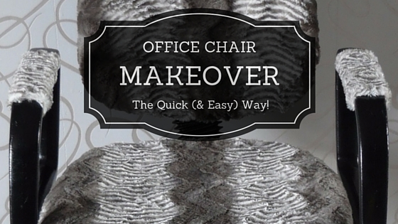 DIY Office Chair Makeover | The Quick And Easy Way