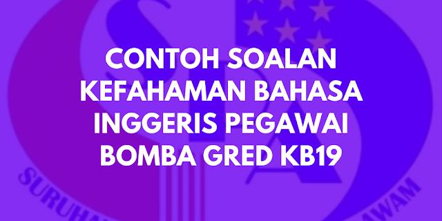Contoh Soalan Kefahaman Bahasa Inggeris Pegawai Bomba KB19