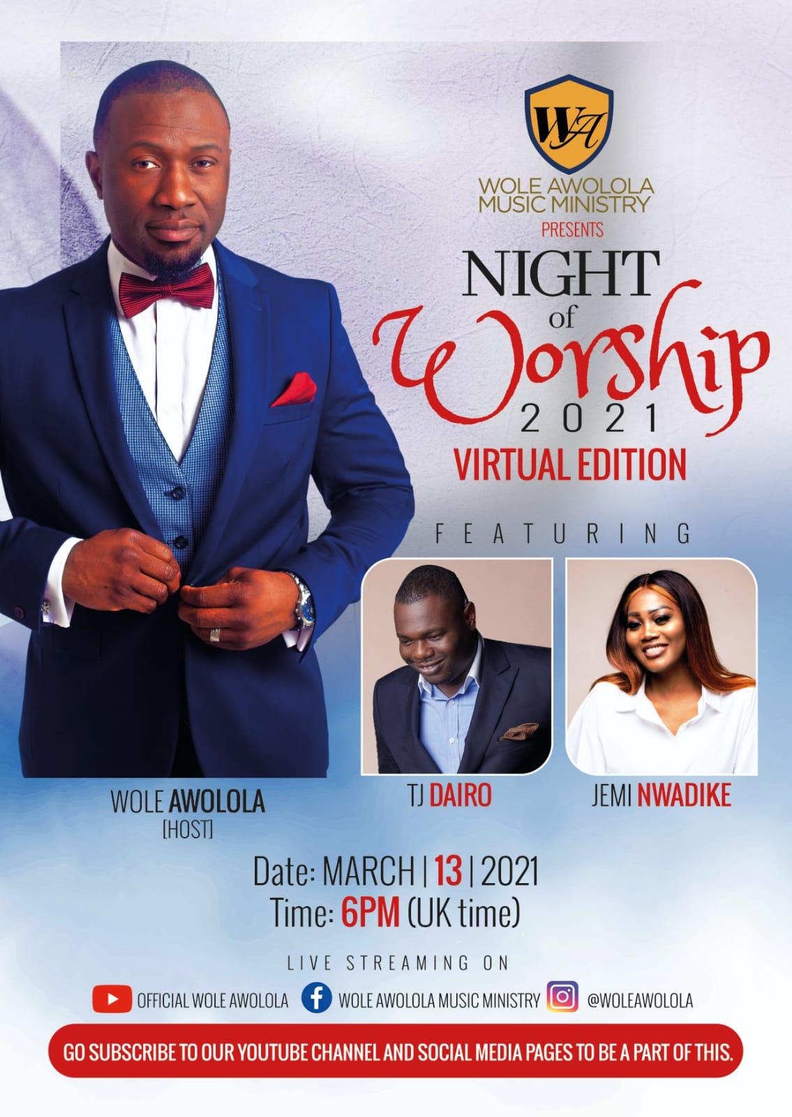 Wole Awolola Music Ministry Presents Night Of Worship 2021 (Virtual Edition) March 13th.