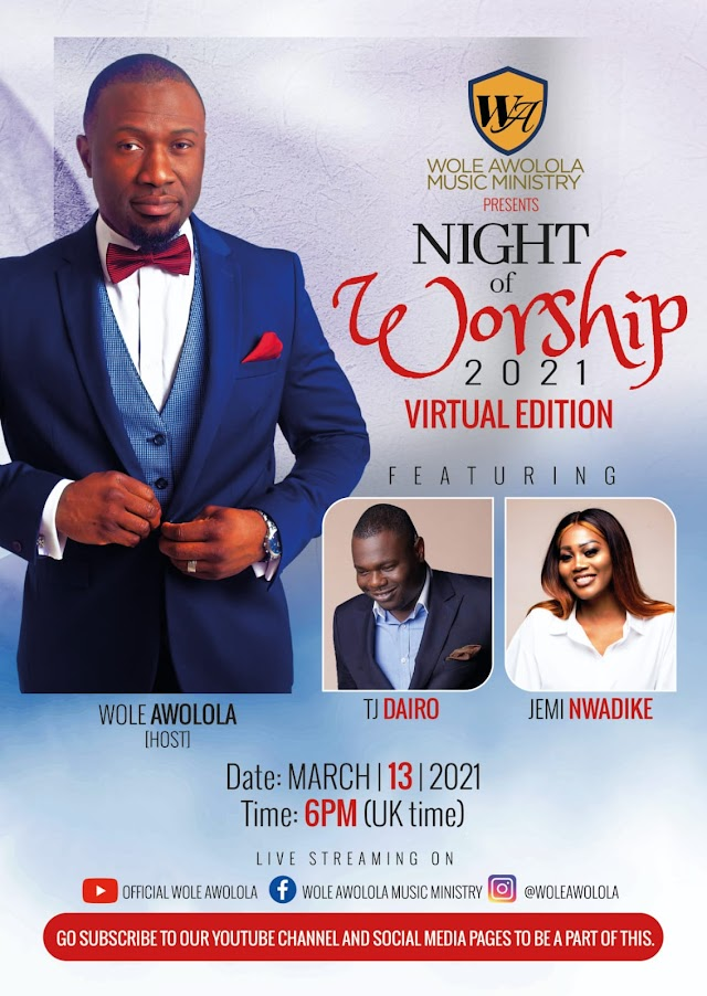 Wole Awolola Music Ministry Presents Night Of Worship 2021 (Virtual Edition) March 13th.