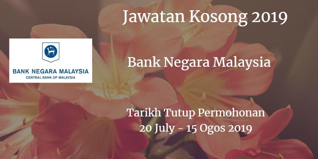 Jawatan Kosong BNM 20 Julai - 15 Ogos 2019