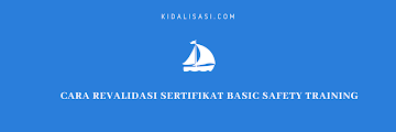 Cara Revalidasi BST ( Basic Safety Training )