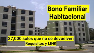 Accede al Bono Familiar Habitacional de 37 mil soles que no se devuelven.