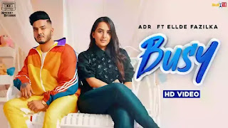 Checkout Ellde Fazilka & ADR new song busy & its lyrics penned by Busy