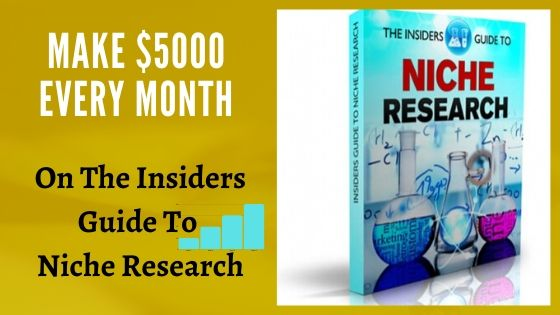 Make $5000 Every Month On The Insiders Guide To Niche Research from Niche Market.