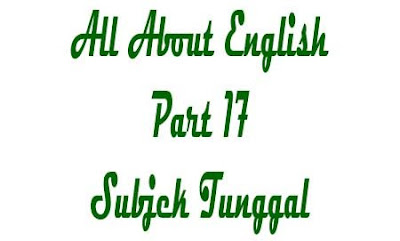 Mengenal subjek tunggal lengkap dengan contoh, subjek tunggal, penggolongan subjek tunggal, contoh subjek tunggal, contoh kalimat subjek tunggal