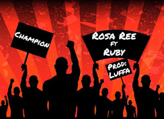 AUDIO - Rosa Ree Ft Ruby - Champion Mp3 DOWNLOAD