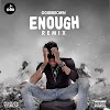 Ogidi Brown – Enough (Remix) (Prod. By 925 Music)