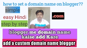 fully Guide You Need To Setup BlogSpot Domain Name In Hindi, blogger me domain name kaise add kare, blogspot domain setup GoDaddy
