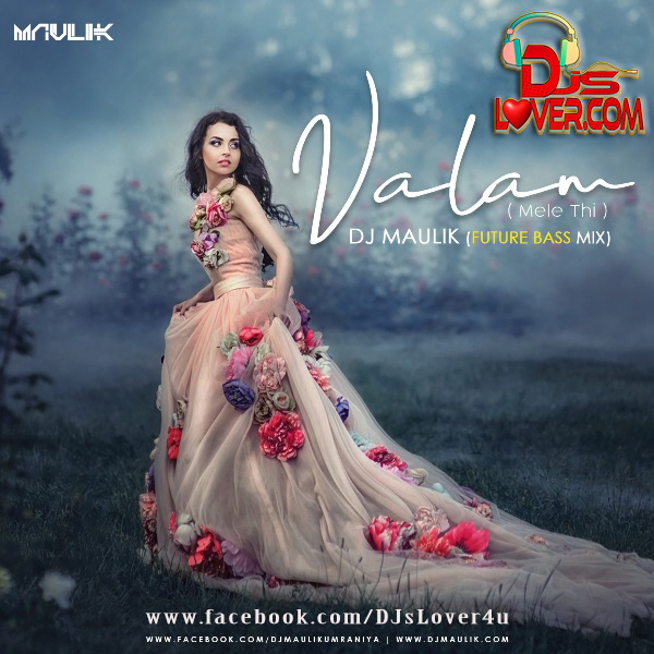 Valam Mele Thi DJ Maulik Future Bass Mix