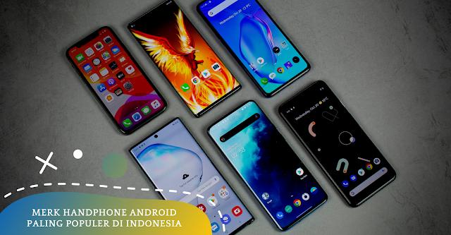 Merk Handphone Android Paling Populer di Indonesia