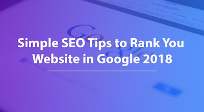 SEO Tips For Beginners 2018 - Search Engine Optimization Tips