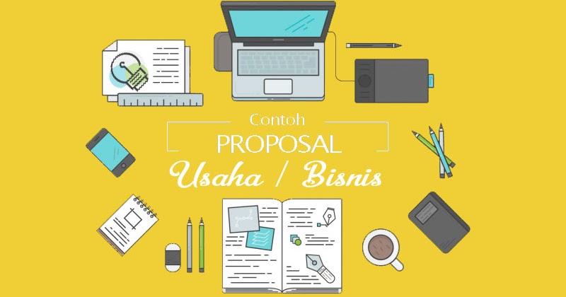 Cara Membuat dan Contoh Proposal Usaha Yang Benar Yang ...
