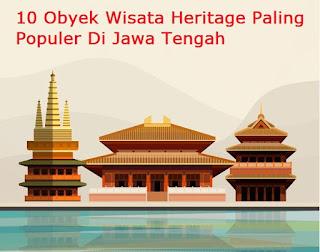 10 Obyek Wisata Heritage Paling Populer Di Jawa Tengah