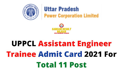 UPPCL Assistant Engineer Trainee Admit Card 2021 For Total 11 Post