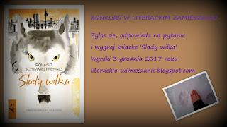 http://literackie-zamieszanie.blogspot.com/2017/11/konkurs-wygraj-ksiazke-slady-wilka.html
