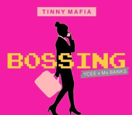 Download Tinny Mafia – Bossing ft. Ycee x Ms Banks mp3